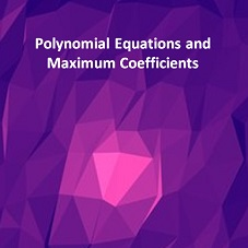 Polynomial Equations and Maximum Coefficients
