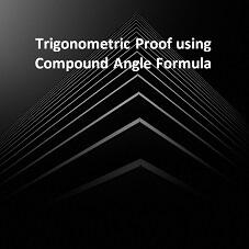 Trigonometric Proof using Compound Angle Formula