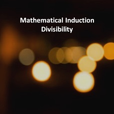 Mathematical Induction Divisibility