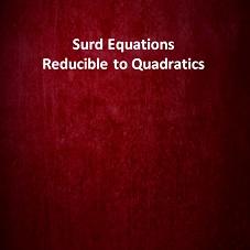 Surd Equations Reducible to Quadratics