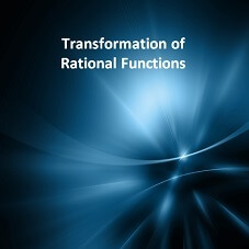 Transformation of Rational Functions