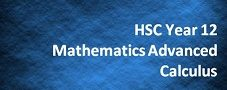 HSC Year 12 Mathematics Advanced – Calculus