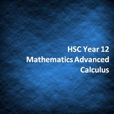 HSC Year 12 Mathematics Advanced Calculus