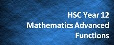HSC Year 12 Mathematics Advanced – Functions