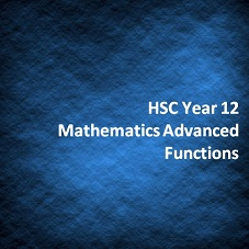 HSC Year 12 Mathematics Advanced Functions