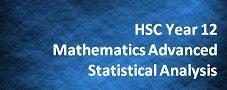 HSC Year 12 Mathematics Advanced – Statistical Analysis