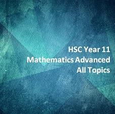 HSC Year 11 Mathematics Advanced All Topics