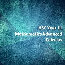 HSC Year 11 Mathematics Advanced Calculus