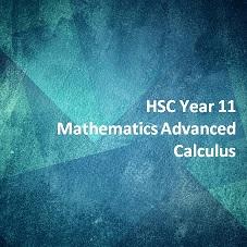 HSC Year 11 Mathematics Advanced Calculus