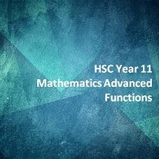 HSC Year 11 Mathematics Advanced Functions