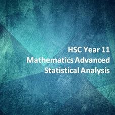 HSC Year 11 Mathematics Advanced Statistical Analysis