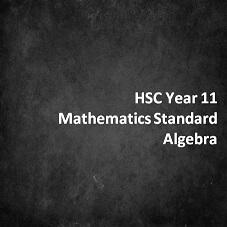 HSC Year 11 Mathematics Standard Algebra