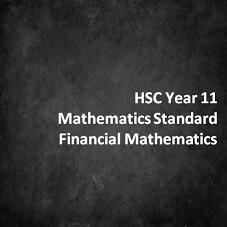 HSC Year 11 Mathematics Standard Financial Mathematics