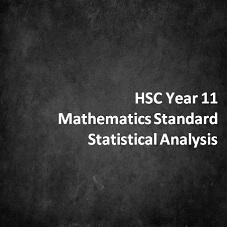 HSC Year 11 Mathematics Standard Statistical Analysis