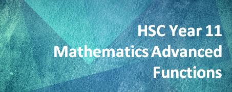 HSC Year 11 Mathematics Advanced – Functions