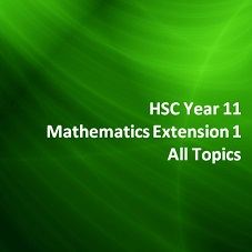 HSC Year 11 Mathematics Extension 1 All Topics