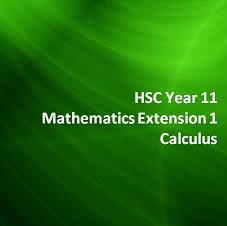 HSC Year 11 Mathematics Extension 1 Calculus