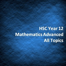 HSC Year 12 Mathematics Advanced All Topics