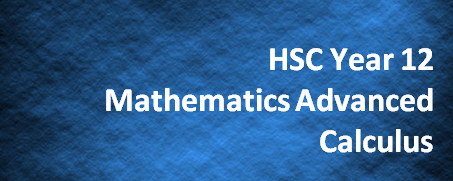 HSC Year 12 Mathematics Advanced –  Calculus