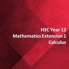 HSC Year 12 Mathematics Extension 1 Calculus