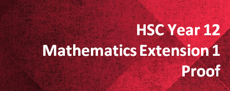 HSC Year 12 Mathematics Extension 1 – Proof