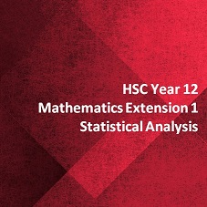 HSC Year 12 Mathematics Extension 1 Statistical Analysis