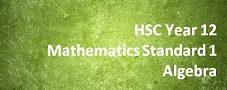 HSC Year 12 Mathematics Standard 1 – Algebra