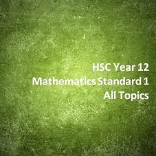 HSC Year 12 Mathematics Standard 1 All Topics