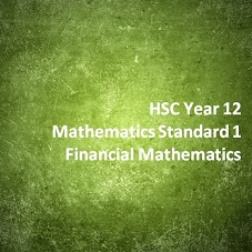 HSC Year 12 Mathematics Standard 1 Financial Mathematics