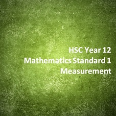 HSC Year 12 Mathematics Standard 1 Measurement