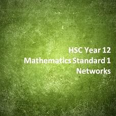 HSC Year 12 Mathematics Standard 1 Networks