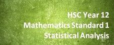 HSC Year 12 Mathematics Standard 1 – Statistical Analysis