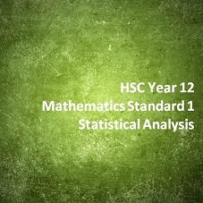 HSC Year 12 Mathematics Standard 1 Statistical Analysis