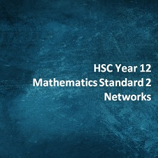 HSC Year 12 Mathematics Standard 2 Networks