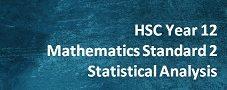 HSC Year 12 Mathematics Standard 2 – Statistical Analysis