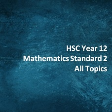HSC Year 12 Mathematics Standard 2 All Topics