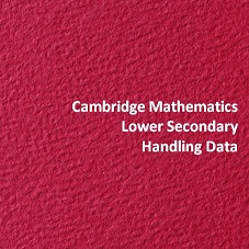 Cambridge Mathematics Lower Secondary Handling Data