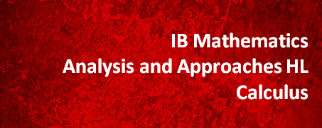 IB Mathematics Analysis and Approaches HL – Calculus