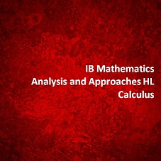 IB Mathematics Analysis and Approaches HL Calculus