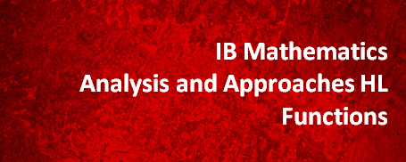 IB Mathematics Analysis and Approaches HL – Functions