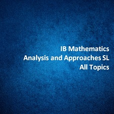 IB Mathematics Analysis and Approaches SL All Topics