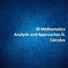 IB Mathematics Analysis and Approaches SL Calculus