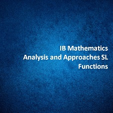 IB Mathematics Analysis and Approaches SL Functions