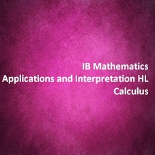 IB Mathematics Applications and Interpretation HL Calculus