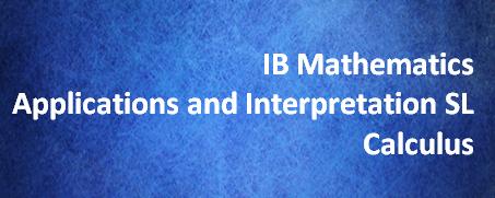 IB Mathematics Applications and Interpretation SL – Calculus