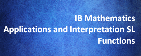 IB Mathematics Applications and Interpretation SL – Functions