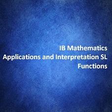 IB Mathematics Applications and Interpretation SL Functions