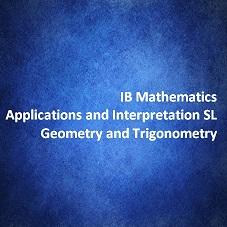 IB Mathematics Applications and Interpretation SL Geometry and Trigonometry