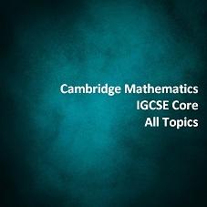 Cambridge Mathematics IGCSE Core All Topics