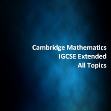 Cambridge Mathematics IGCSE Extended All Topics